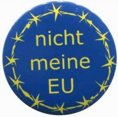 """Zum 25mm Magnet-Button """"nicht meine EU"""" für 2,00 € gehen."""