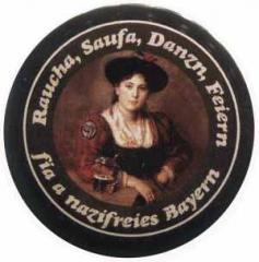 """Zum 25mm Magnet-Button """"Raucha Saufa Danzn Feiern fia a nazifreies Bayern (Dirndl)"""" für 2,14 € gehen."""