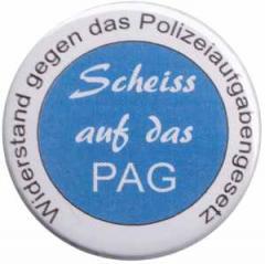 """Zum 25mm Magnet-Button """"Scheiss auf das PAG - Widerstand gegen das Polizeiaufgabengesetz"""" für 2,00 € gehen."""