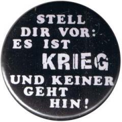 """Zum 25mm Magnet-Button """"Stell Dir vor: Es ist Krieg"""" für 2,00 € gehen."""