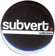 """Zum 25mm Magnet-Button """"Subvert Collective"""" für 2,20 € gehen."""