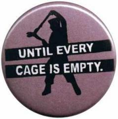 """Zum 25mm Magnet-Button """"Until every cage is empty (lila)"""" für 1,95 € gehen."""