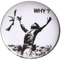 """Zum 25mm Magnet-Button """"Why?"""" für 2,00 € gehen."""