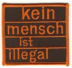 """Zum Aufnäher """"kein mensch ist illegal"""" für 3,00 € gehen."""
