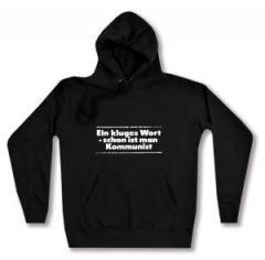 """Zum taillierter Kapuzen-Pullover """"Ein kluges Wort - schon ist man Kommunist"""" für 28,00 € gehen."""