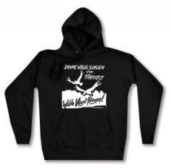 """Zum Woman Kapuzen-Pullover """"Zahme Vögel singen von Freiheit. Wilde Vögel fliegen!"""" für 28,00 € gehen."""
