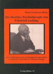 """Zum Buch """"Die libertäre Psychotherapie von Friedrich Liebling"""" von Moritz Grasenack (Hrsg.) für 24,90 € gehen."""