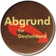 """Zum 37mm Button """"Abgrund für Deutschland"""" für 1,00 € gehen."""