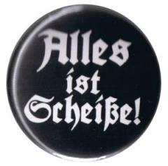 """Zum 37mm Button """"Alles ist Scheiße!"""" für 0,97 € gehen."""