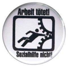 """Zum 37mm Button """"Arbeit tötet!"""" für 1,00 € gehen."""