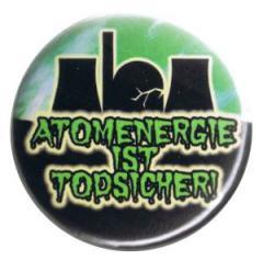 """Zum 37mm Button """"Atomenergie ist todsicher"""" für 1,00 € gehen."""