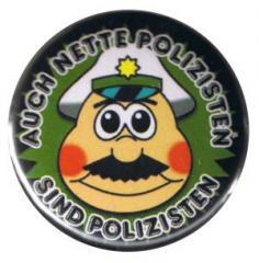 """Zum 37mm Button """"Auch nette Polizisten sind Polizisten"""" für 1,00 € gehen."""