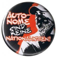 """Zum 37mm Button """"Autonome sind keine Nationalisten"""" für 0,97 € gehen."""