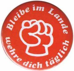 """Zum 37mm Button """"Bleibe im Lande - wehre dich täglich"""" für 0,97 € gehen."""
