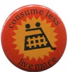 """Zum 37mm Button """"consume less live more"""" für 1,00 € gehen."""