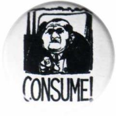 """Zum 37mm Button """"Consume!"""" für 1,00 € gehen."""