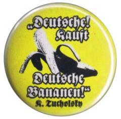"""Zum 37mm Button """"Deutsche kauft deutsche Bananen (Tucholsky)"""" für 1,00 € gehen."""