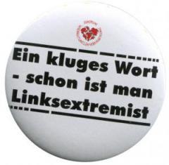 """Zum 37mm Button """"Ein kluges Wort - schon ist man Linksextremist"""" für 1,17 € gehen."""