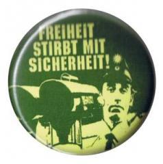 """Zum 37mm Button """"Freiheit stirbt mit Sicherheit"""" für 1,00 € gehen."""