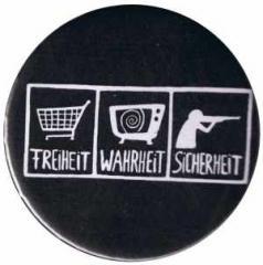 """Zum 37mm Button """"Freiheit - Wahrheit - Sicherheit"""" für 1,00 € gehen."""
