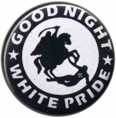 """Zum 37mm Button """"Good night white pride - Reiter"""" für 1,00 € gehen."""