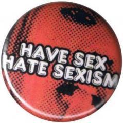 """Zum 37mm Button """"Have Sex Hate Sexism"""" für 0,97 € gehen."""