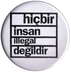 """Zum 37mm Button """"hicbir insan illegal degildir"""" für 1,00 € gehen."""