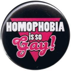 """Zum 37mm Button """"Homophobia is so Gay!"""" für 1,00 € gehen."""