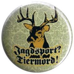 """Zum 37mm Button """"Jagdsport? Tiermord!"""" für 1,00 € gehen."""