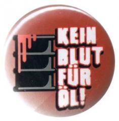 """Zum 37mm Button """"Kein Blut für Öl"""" für 1,00 € gehen."""