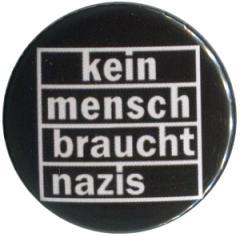 """Zum 37mm Button """"kein mensch braucht nazis"""" für 1,00 € gehen."""