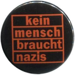 """Zum 37mm Button """"kein mensch braucht nazis (orange)"""" für 1,00 € gehen."""