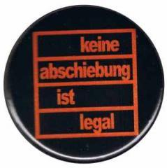 """Zum 37mm Button """"Keine Abschiebung ist legal"""" für 1,00 € gehen."""