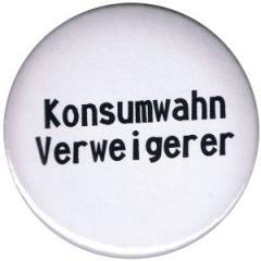 """Zum 37mm Button """"Konsumwahn Verweigerer"""" für 1,00 € gehen."""