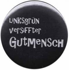 """Zum 37mm Button """"Linksgrün versiffter Gutmensch"""" für 1,00 € gehen."""