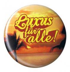"""Zum 37mm Button """"Luxus für alle"""" für 0,97 € gehen."""