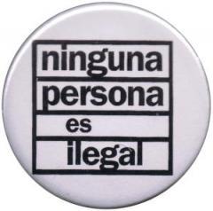 """Zum 37mm Button """"Ninguna Persona Es Ilegal"""" für 0,97 € gehen."""