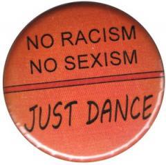 """Zum 37mm Button """"No Racism no Sexism just Dance"""" für 1,00 € gehen."""