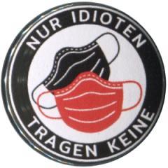 """Zum 37mm Button """"Nur Idioten tragen keine"""" für 1,00 € gehen."""