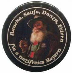 "Zum 37mm Button ""Raucha Saufa Danzn Feiern fia a nazifreies Bayern (Bart)"" für 1,20 € gehen."