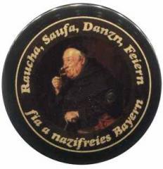 "Zum 37mm Button ""Raucha Saufa Danzn Feiern fia a nazifreies Bayern (Mönch)"" für 1,20 € gehen."