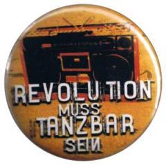 """Zum 37mm Button """"Revolution muss tanzbar sein"""" für 1,00 € gehen."""