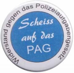 """Zum 37mm Button """"Scheiss auf das PAG - Widerstand gegen das Polizeiaufgabengesetz"""" für 1,00 € gehen."""