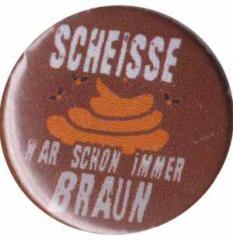 """Zum 37mm Button """"Scheiße war schon immer braun"""" für 1,00 € gehen."""