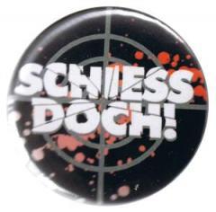 """Zum 37mm Button """"Schiess doch"""" für 1,00 € gehen."""