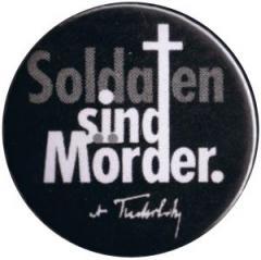 """Zum 37mm Button """"Soldaten sind Mörder. (Kurt Tucholsky)"""" für 0,97 € gehen."""