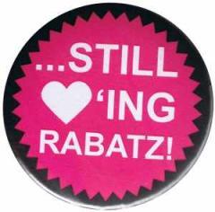 """Zum 37mm Button """"Still loving Rabatz!"""" für 1,00 € gehen."""