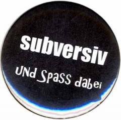 """Zum 37mm Button """"subversiv und Spass dabei"""" für 1,00 € gehen."""