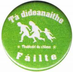 """Zum 37mm Button """"Tá dídeaenaithe Fáilte - Thabhairt do chlann"""" für 1,00 € gehen."""