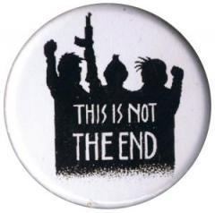 """Zum 37mm Button """"This is not the end"""" für 1,00 € gehen."""